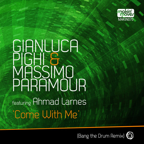 Gianluca Pighi & Massimo Paramour feat. Ahmad Larnes - Come With Me (Bang The Drum Instrumental)