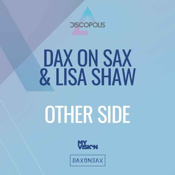 Dax On Sax & Lisa Shaw - Other Side (Extended Mix)