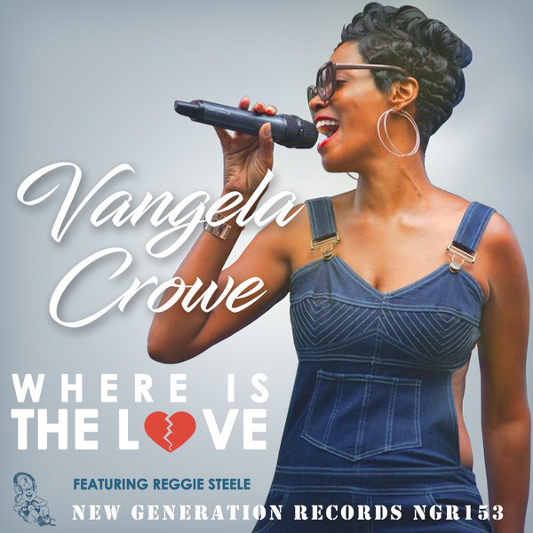 Vangela Crowe feat. Reggie Steele - Where Is The Love (Vocal Mix 1)