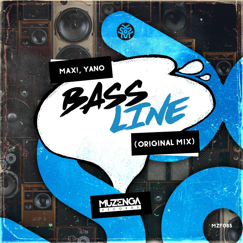 MAX! & Yano - Bass Line (Original Mix)