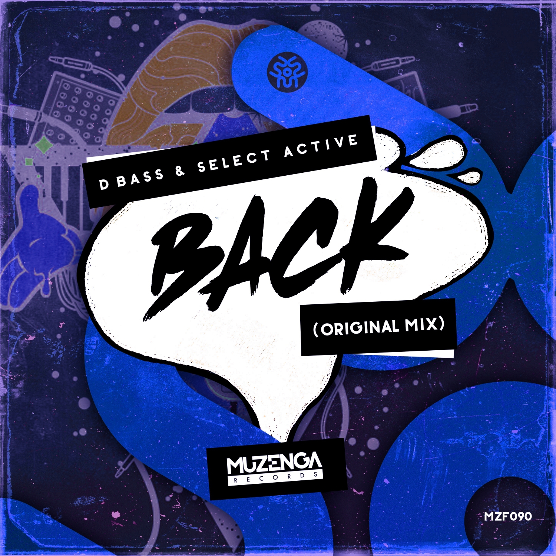 dBass & Select Active - Back (Original Mix)