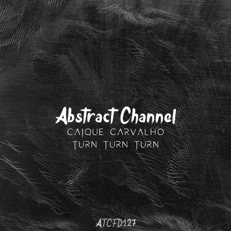 Caique Carvalho - Turn Turn Turn (Original Mix)