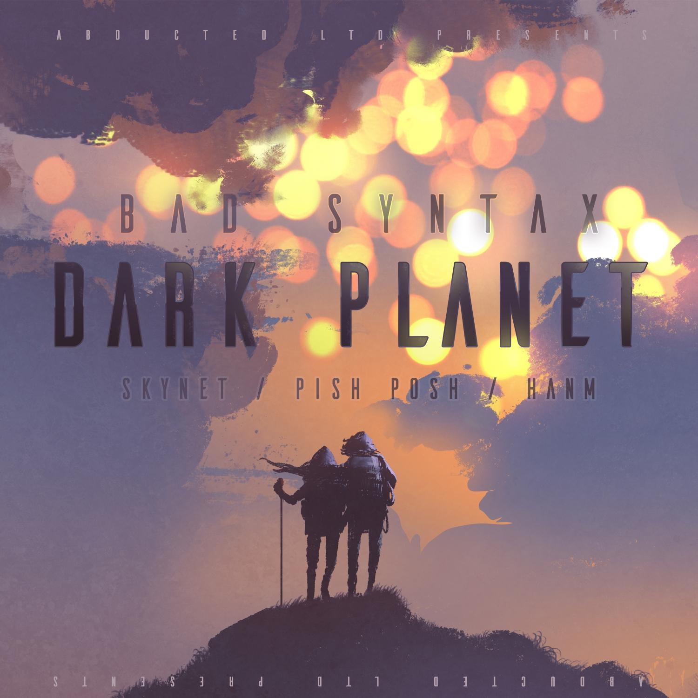 Bad Syntax  &  Pish Posh  - Dark Planet (Skynet Remix)