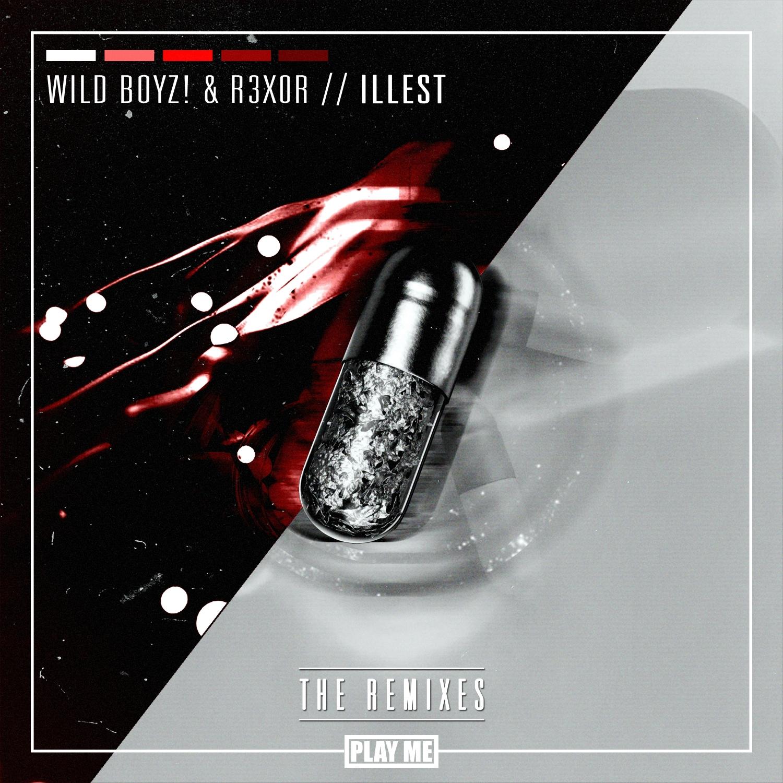 Wild Boyz!  &  R3x0R  - ILLEST (Freefall Remix)