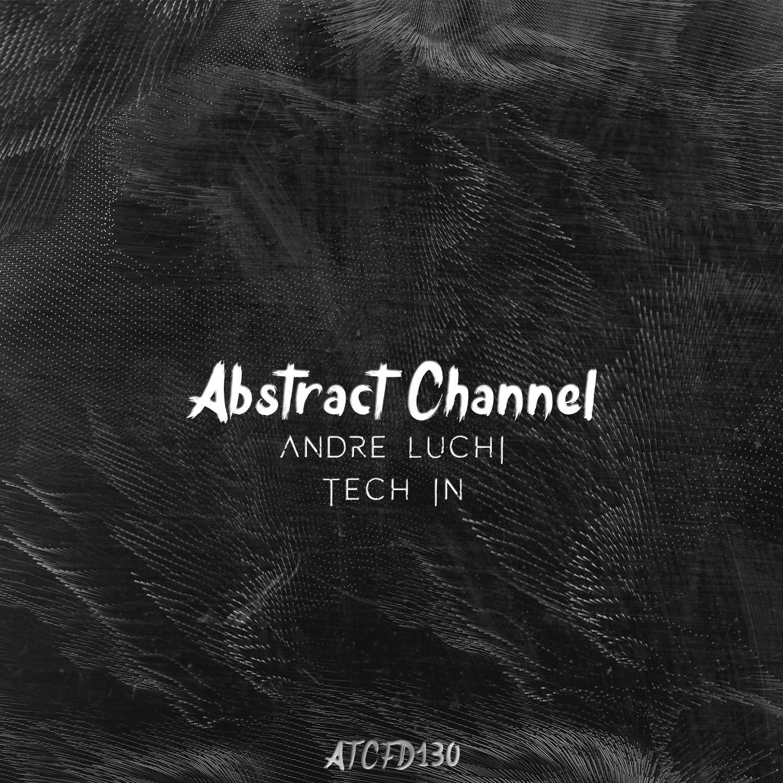 Andre Luchi - Tech In (Original Mix)