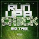Big Trig - Run Up A Check (Original Mix)