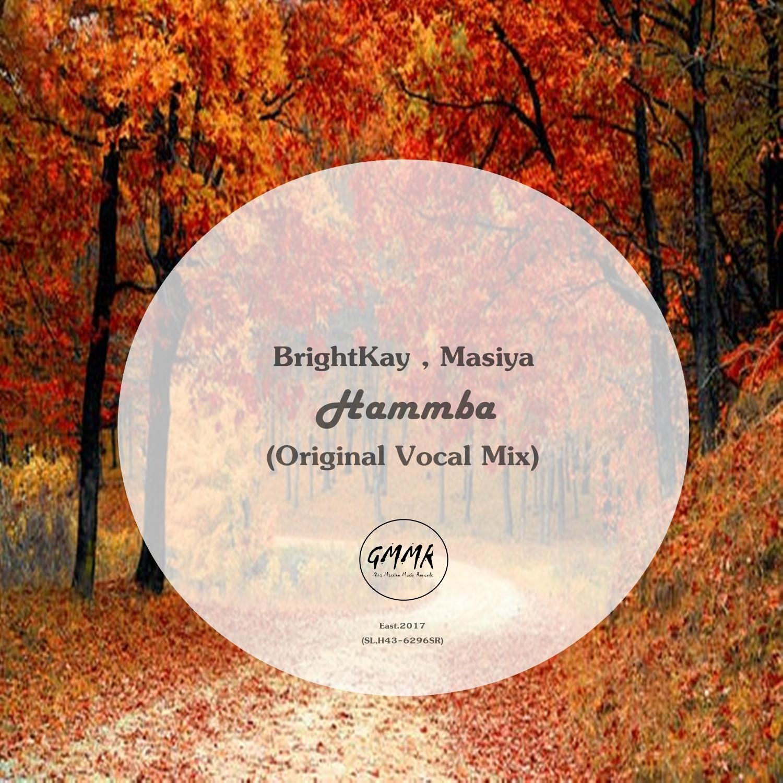 BrightKay & Masiya - Hamba (feat. Masiya) (Original Vocal Mix)