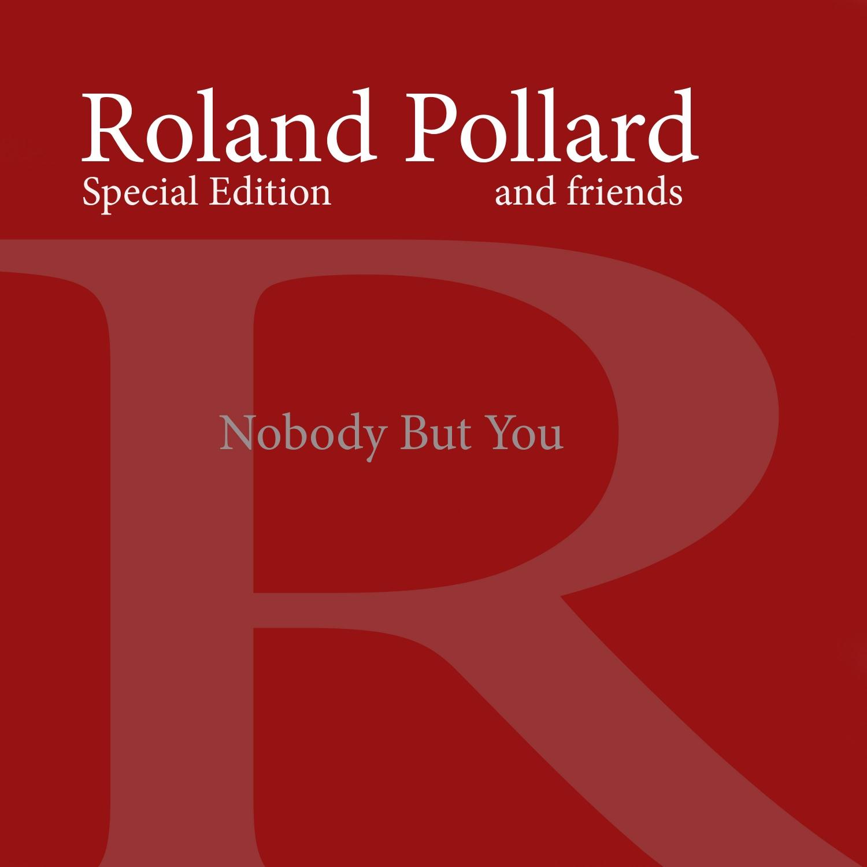 Roland Pollard & Friends - Nobody But You (Original Mix)