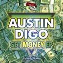 Austin Digo - Let´s Get Money (Original Mix)