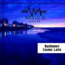 Bushlanov - Cosmic Latte (Original mix)