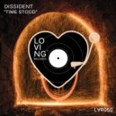 Dissident - Time Stood (Original Mix)