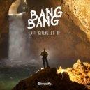 Bang Bang - Not Giving It Up (Original mix)
