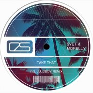Svet & Morelly - Take That (Radio Mix)