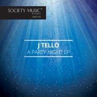 J Tello - A Party Night (Original mix)