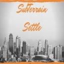 SubTerrain - Settle (Original Mix)