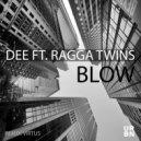 Dee & Ragga Twins - Blow (feat. Ragga Twins) (Original Mix)