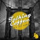 Talking Coffee - It\'s All Good (Original Mix)