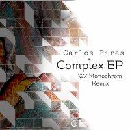 Carlos Pires - Complex (Original Mix)