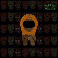 Mota Fett - Ewok City (Original)