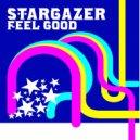 Stargazer - Feel Good (Starlet DJ\'s Dub)