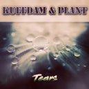 Kuffdam & Plant & ATW - Tears (feat. ATW) (K&P 3 Way Mix)