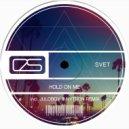 Svet  - Hold On Me (Nytron Remix)