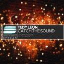 Tedy Leon - Catch The Sound (Original Mix)