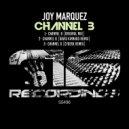 Joy Marquez  - Channel B (David Kinnard Remix)