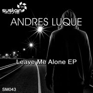 Andres Luque - Leave Me Alone (Original Mix)
