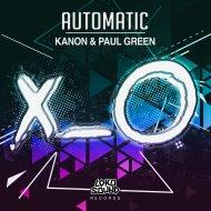 KANON & Paul Green - Automatic (Original Mix)