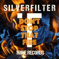 Silverfilter - Don\'t Stop That Fire (Original Mix)