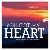 Vince Molina & Stephanie Kay - You Got My Heart (feat. Stephanie Kay) (Extended Mix)