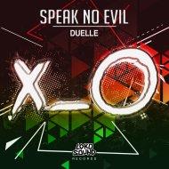 Duelle - Speak No Evil (Original Mix)
