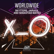 Skytters & Jairaxx & Sebastian Mateo - Worldwide (Original Mix)