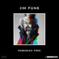 Jim Funk - Nobodies Free (Original Mix)