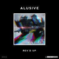 Alusive - Rev\'D Up (Original Mix)
