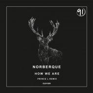 Norberque - How We Are (Original Mix)