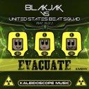 Blakjak & United States Beat Squad & Elle J - Evacuate (Original Mix)