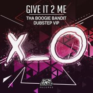Tha Boogie Bandit - Give It 2 Me (VIP)