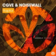 CGVE & NOISEWALL - Raptor (Original Mix)