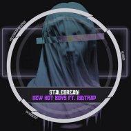 StaleBread! & IGDTRAP - New Hot Boys (feat. IGDTRAP) (Original Mix)