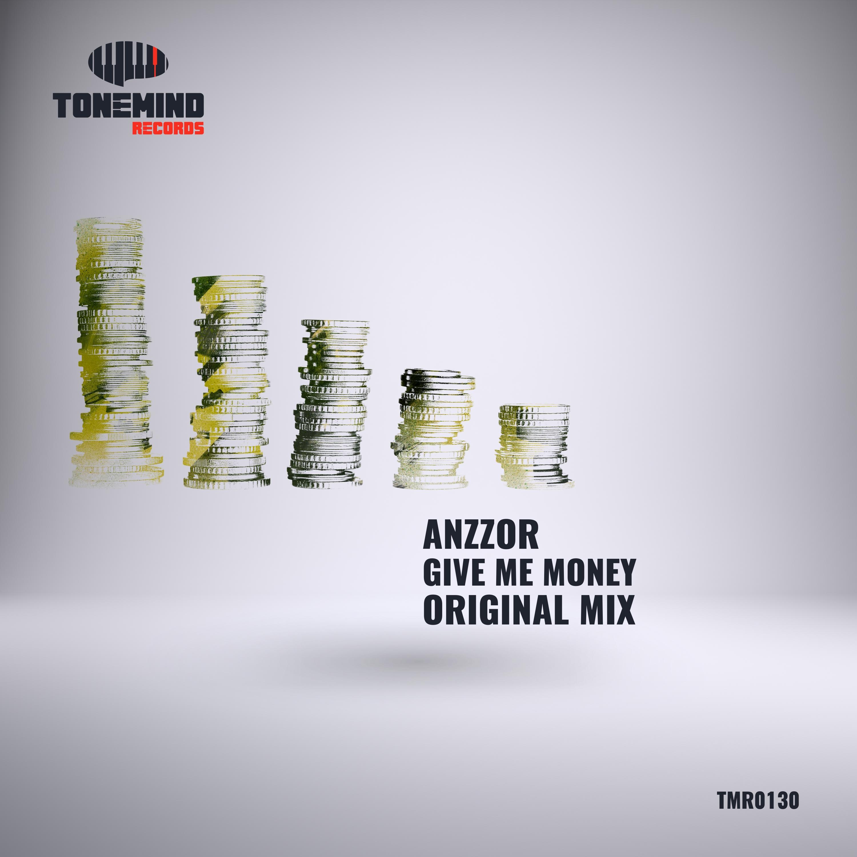 Anzzor - Give Me Money (Radio mix)