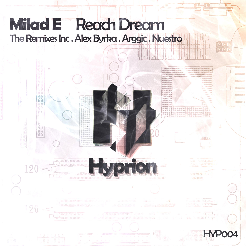 Milad E - Reach Dream (Alex Byrka remix)