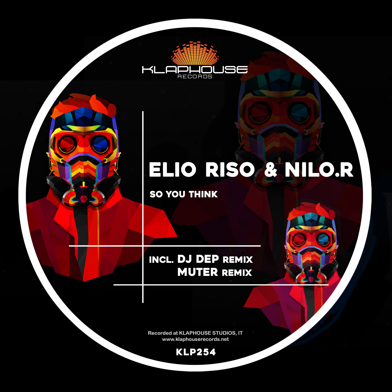Elio Riso & NiLO.R - So You Think (Original mix)