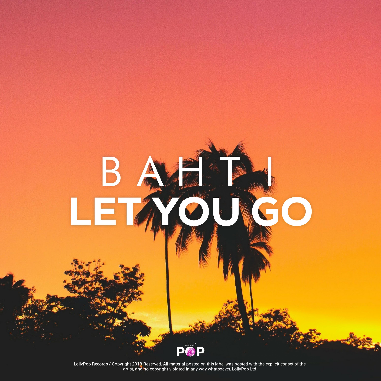 Bahti - Let You Go (Original Mix)