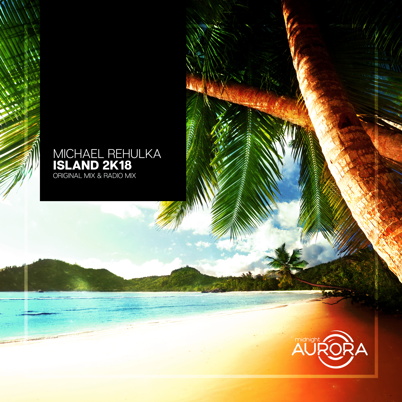 Michael Rehulka - Island 2K18 (Original mix)