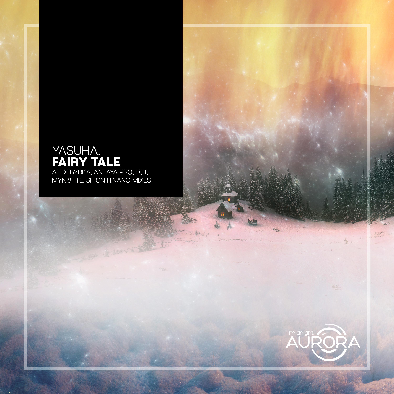 Yasuha. - Fairy Tale (Alex Byrka Sunrise Remix)