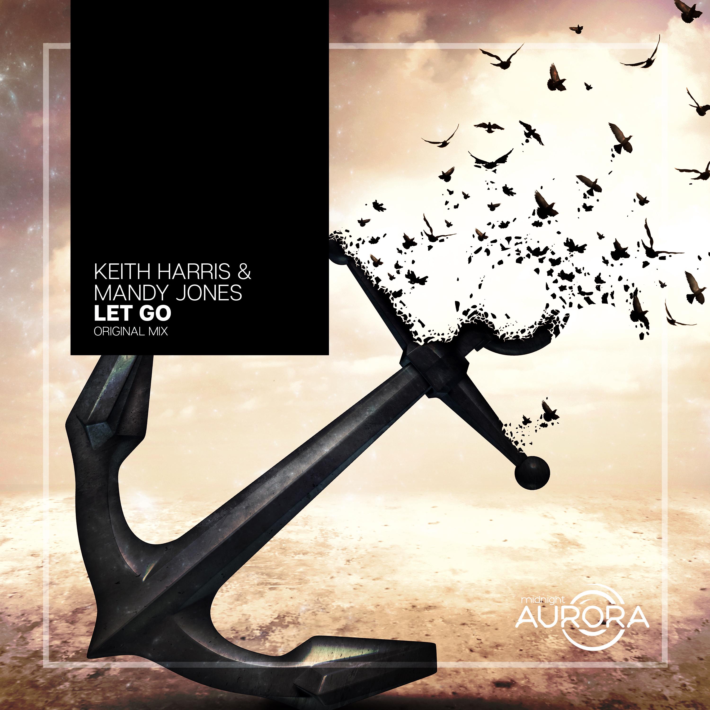 Keith Harris & Mandy Jones - Let Go (Original mix)