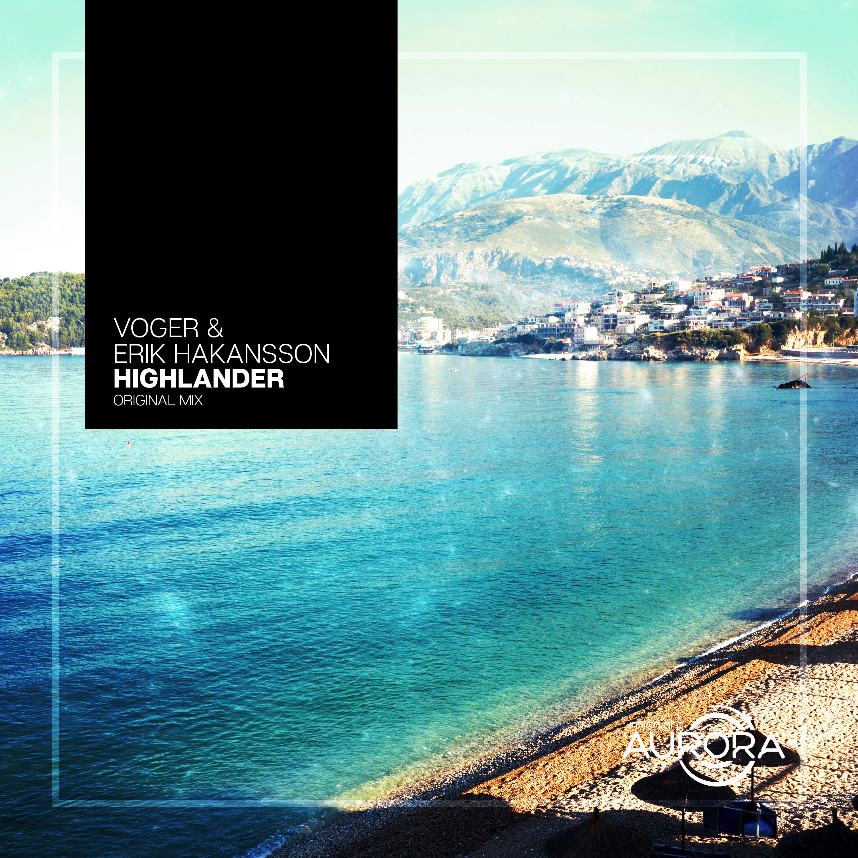 VOGER & Erik Hakansson - Highlander (Original mix)