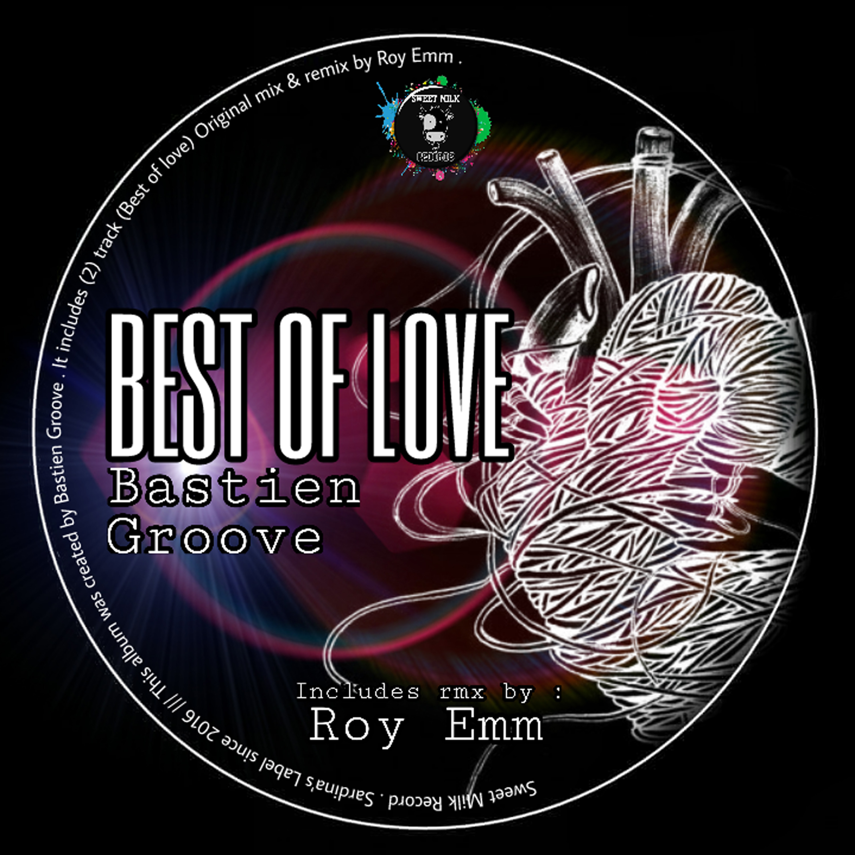 Bastien Groove - Best Of Love (Roy Emm Remix)